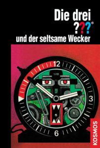 Buchcover: Die drei Fragezeichen und der seltsame Wecker