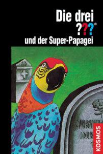 Buchcover: Die drei Fragezeichen und der Superpapagei