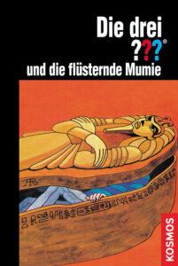 Buchcover: Die drei Fragezeichen und die flüsternde Mumie